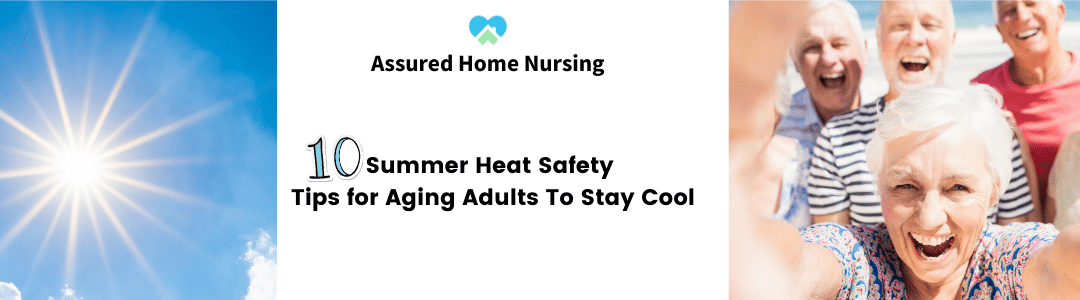 10 Summer Heat Safety Tips for Aging Adults to Stay Cool